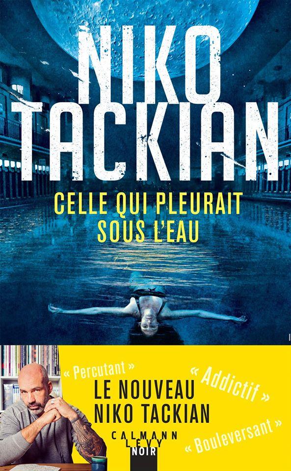 Niko Tackian nous parle de Celle qui pleurait sous l'eau