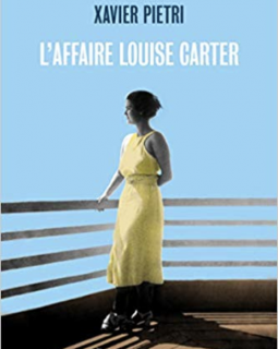 L'affaire Louise Carter - Xavier Pietri
