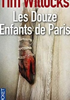 Les Douze Enfants de Paris - Tim WILLOCKS
