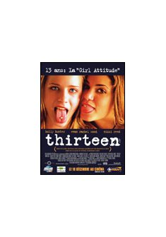 Thirteen - Catherine Hardwicke