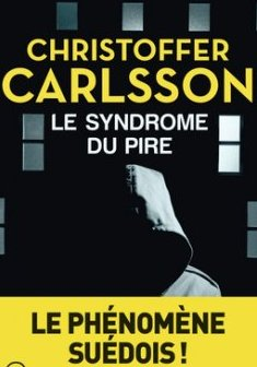 Le syndrome du pire - Christoffer Carlsson