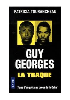 Guy Georges : La traque - Patricia Tourancheau