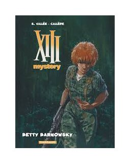 XIII Mystery - tome 7 - Betty Barnowsky - Callède