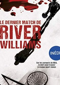 Le dernier match de River Williams - Vincent Radureau
