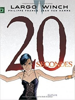 Largo Winch, tome 20 : 20 secondes - Philippe Francq - Jean Van Hamme
