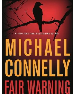 Fair Warning - Michael Connelly