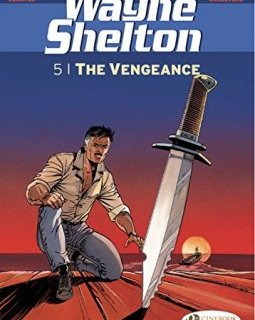 Wayne Shelton, Tome 5 : The vengeance - Thierry Cailleteau