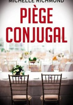 Piège conjugal - Michelle Richmond