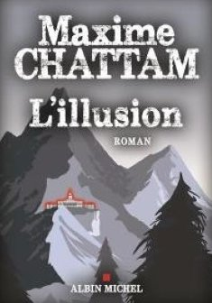 L' Illusion - Maxime Chattam