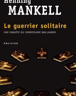 #SerialKiller : Le Guerrier solitaire d'Henning Mankell