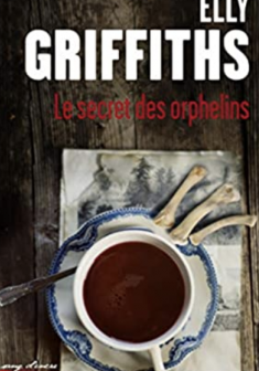 Le secret des orphelins - Elly GRIFFITHS