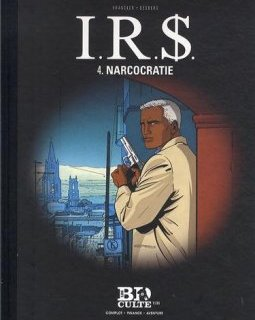 I.R.$, Tome 4 : Narcocratie