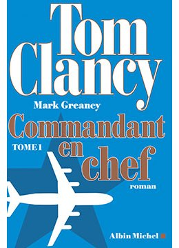 Commandant en chef, le nouveau Tom Clancy !