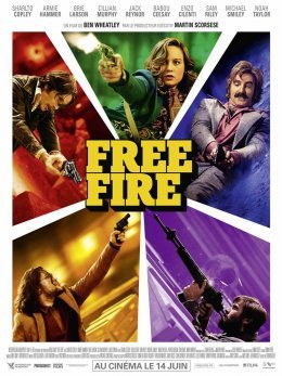 Free Fire - Ben Wheatley