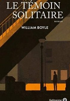 Le Témoin solitaire - William Boyle