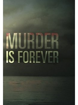 Murder is forever, la nouvelle série de James Patterson