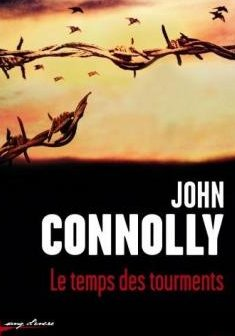 Le temps des tourments - John Connolly