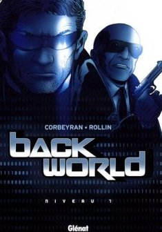 Back World, Tome 1 : - Eric Corbeyran - Rollin - Jean-Jacques Chagnaud