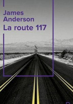 La route 117 - James Anderson