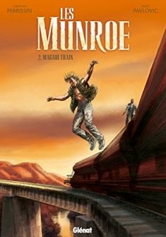Les Munroe - Tome 02 : Magadi Train - Christian Perrissin