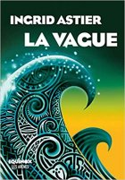 La vague - Ingrid Astier