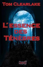 L'Essence des ténèbres - Thomas Clearlake