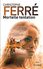 Mortelle tentation - Christophe Ferré