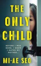 The Only Child : A Novel - Mi-ae Seo