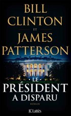 Le Président a disparu - James Patterson - Bill Clinton