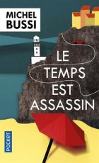 Le temps est assassin - Michel BUSSI