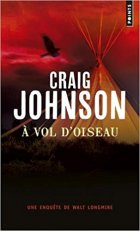 A vol d'oiseau - Craig Johnson