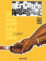 Berceuse assassine - tome 2 - Les Jambes de Martha - Tome - Ralph Meyer