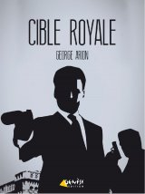 Cible royale - George Arion