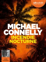 Incendie nocturne - Michael Connelly
