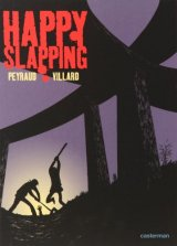 Happy Slapping - Jean-Philippe Peyraud - Marc Villard