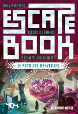 Escape Book - Le Pays des merveilles - Alexandra Ourse - David Chapoulet