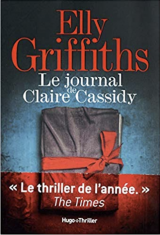 Le journal de Claire Cassidy - Elly Griffiths