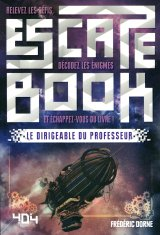 Escape Book - Le Dirigeable du Professeur - Frédéric Dorne