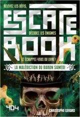 Escape Book - La malédiction du baron Samedi - Christophe Gérard