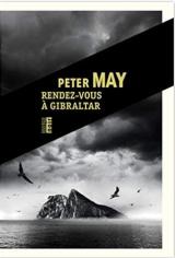 Rendez-vous à Gibraltar - Peter May