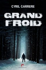 Grand Froid - Cyril Carrere