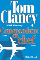 Commandant en chef, le nouveau roman de Tom Clancy !
