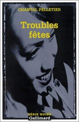 Troubles fêtes - Chantal Pelletier