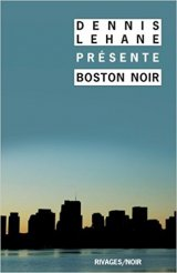 Boston noir - Dennis Lehane