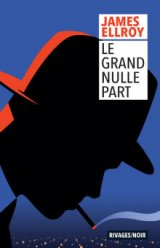 Le Grand Nulle Part - James Ellroy