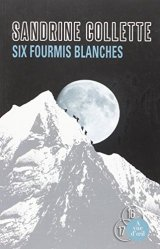 Six fourmis blanches - Sandrine Collette