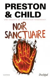 Noir sanctuaire - Douglas Preston - Lincoln Child