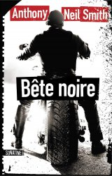 Bête Noire - Anthony Neil Smith