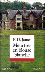 Meurtres en blouse blanche - P.D James
