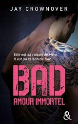 Bad - T4 Amour immortel - Jay Crownover